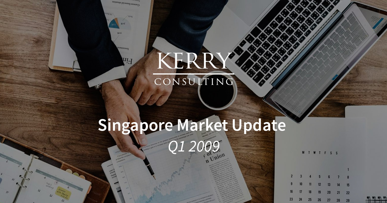 Kerry's Singapore Market Update Q1 2009